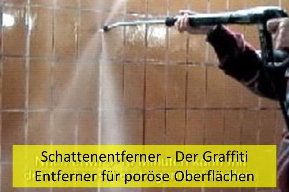 Schattenentferner - Der Graffiti Entferner für poröse Oberflächen