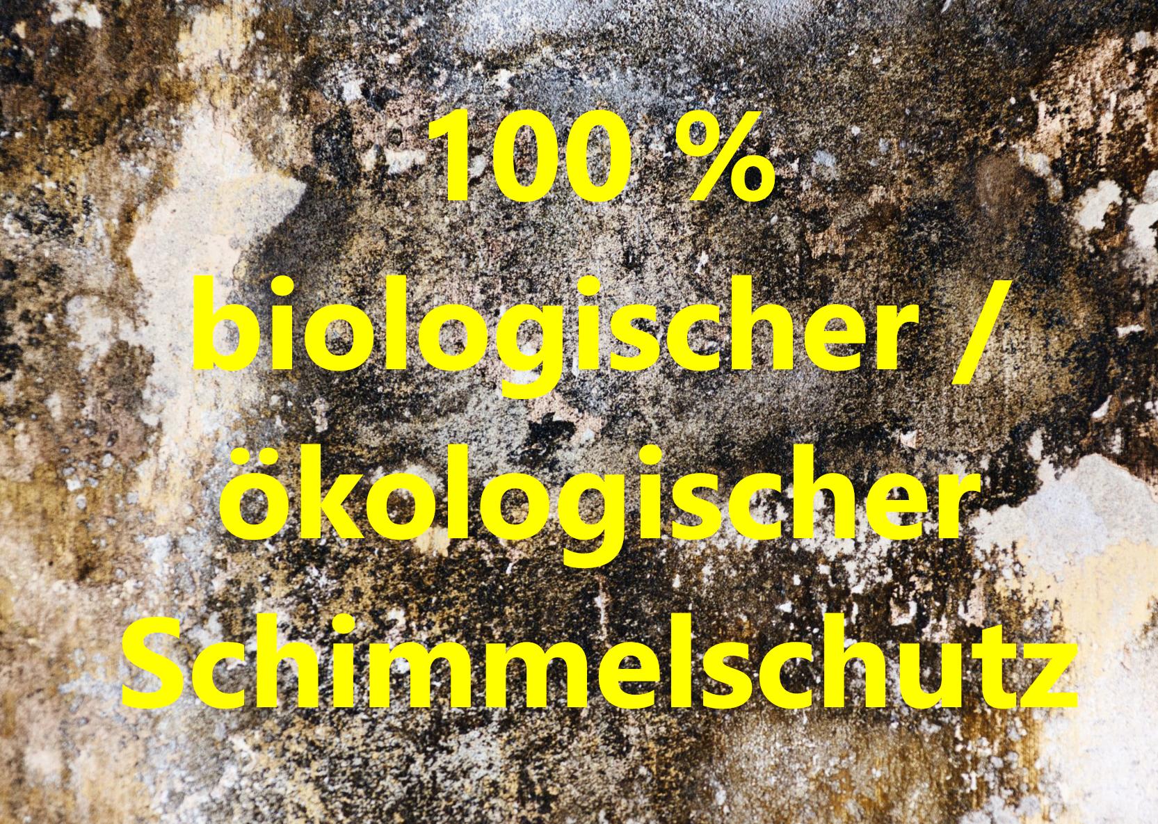 Schimmel 100% Ökologisch